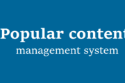 Top 10 Most Usable & popular content management system