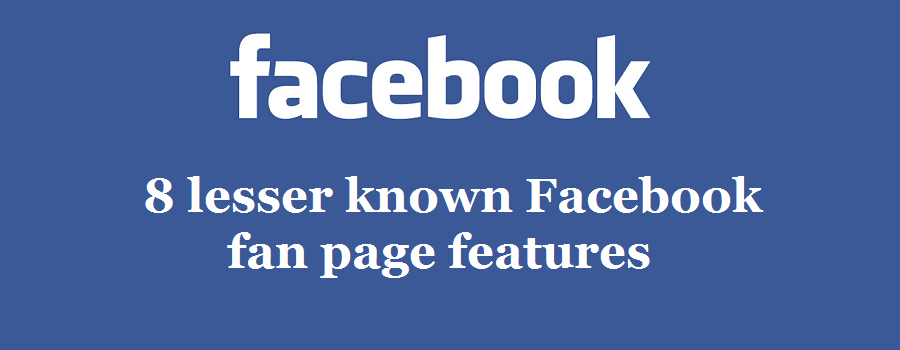 8 lesser known facebook page feature- you must read