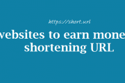 Amazing sites to earn money using url shortener