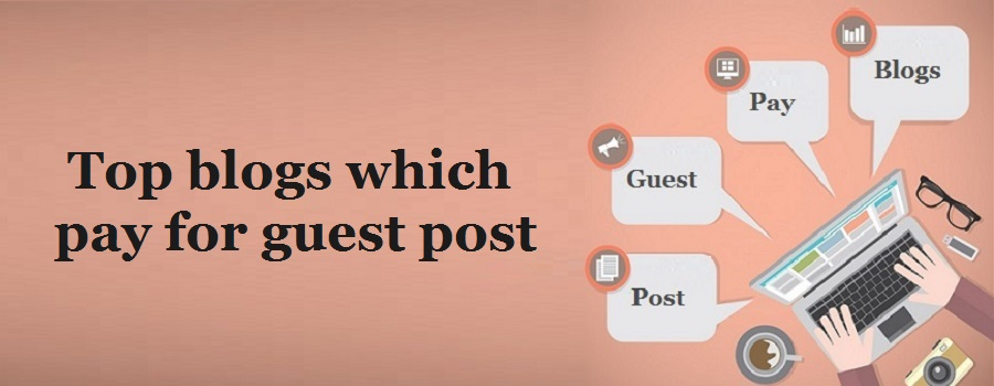 Top 10 guest blogging sites that pay for writing