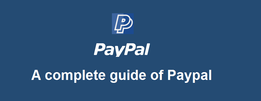 How Does paypal work - A complete guide from A to Z