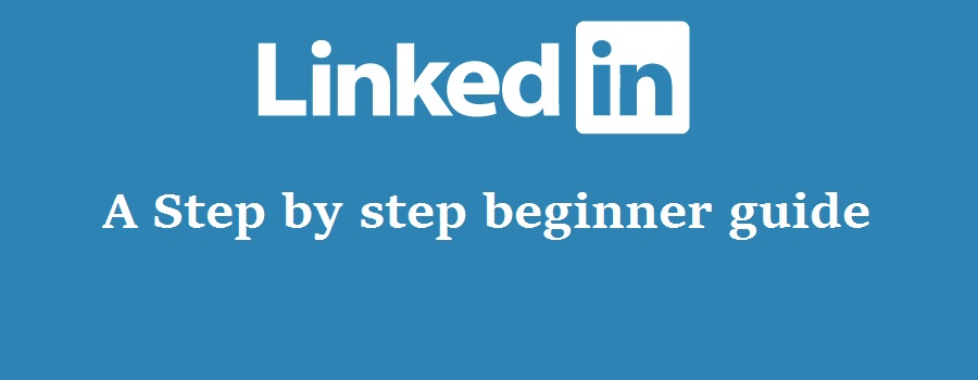 How to use Linkedin - A beginner step by step guide [Screen shot]