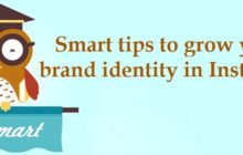 Smart tips to grow your brand identity in Instagram