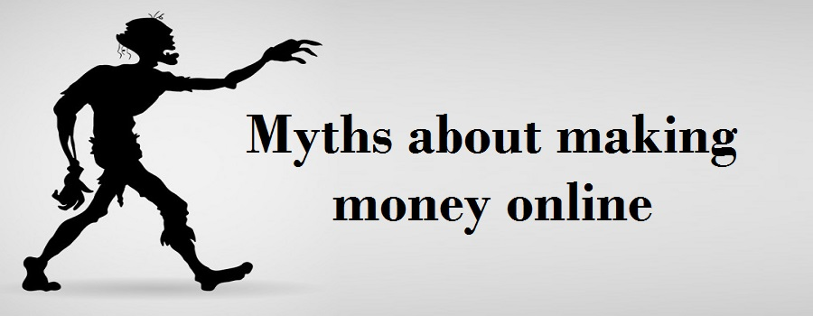 10 Myth about online money making