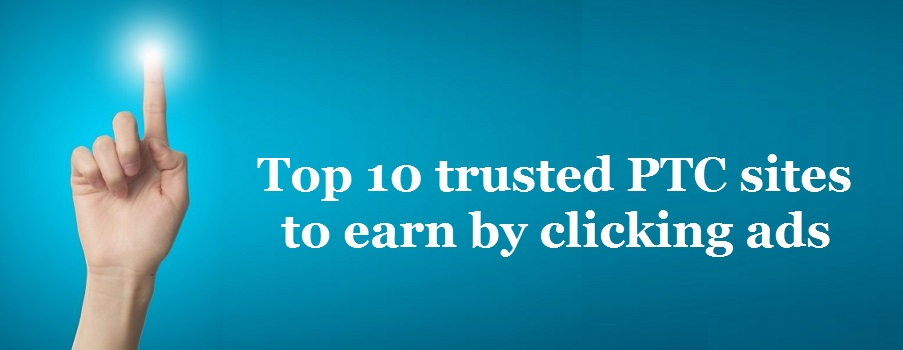 Best ptc sites- get earn by pay to click
