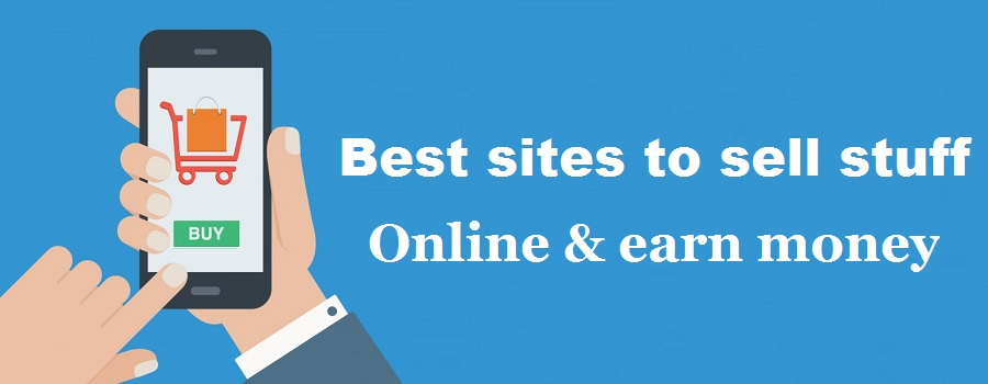 10 Best sites to Sell Stuff online and earn money