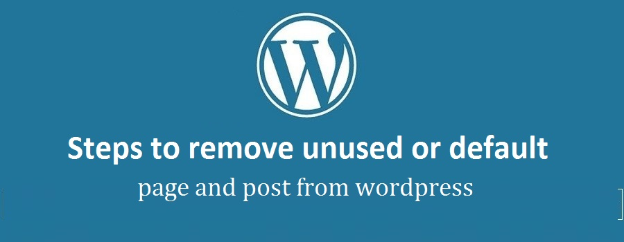 Steps to remove unused default page and post from wordpress