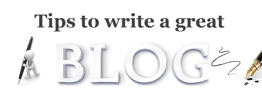 How to write a great blog post- tips & tricks