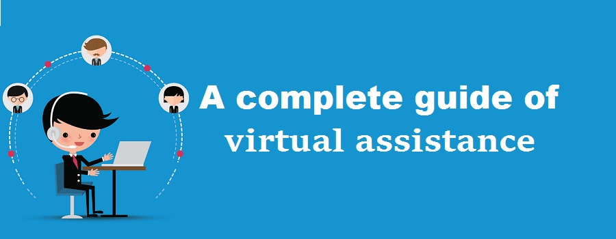 A comprehensive and authenticate guide of virtual assistance