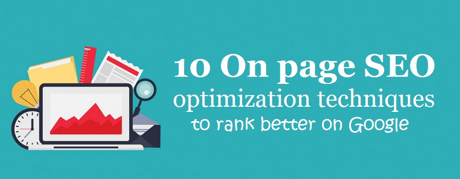 10 On page SEO optimization techniques to rank better on Google