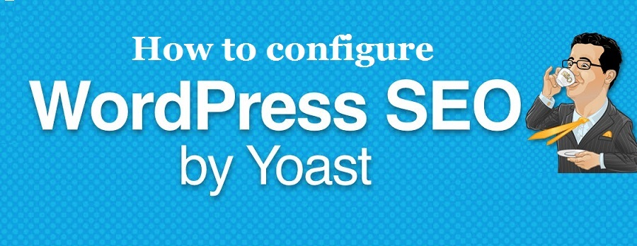 How to easily configure wordpress seo by yoast
