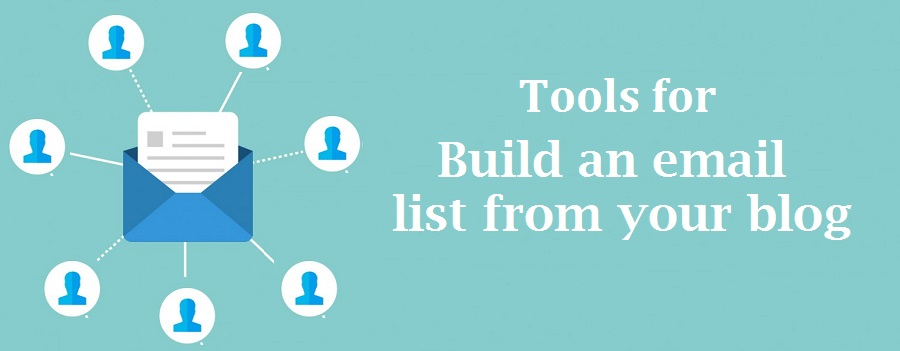 3 best tools for Building an email list from your blog