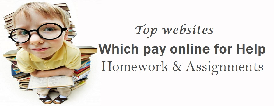 Top 10 websites which pay online for Help in Homework and Assignments