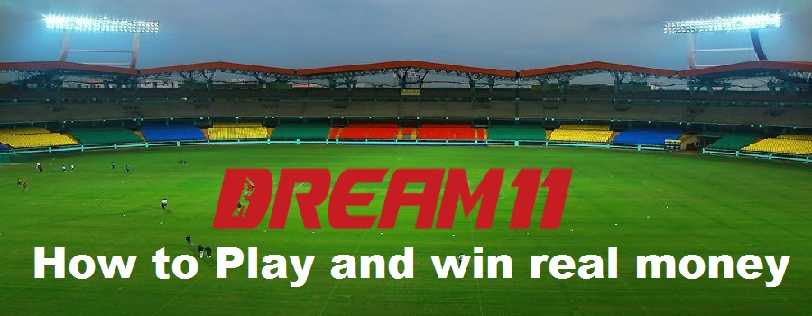Fantasy cricket Dream 11-How to Play Dream 11 & win real money