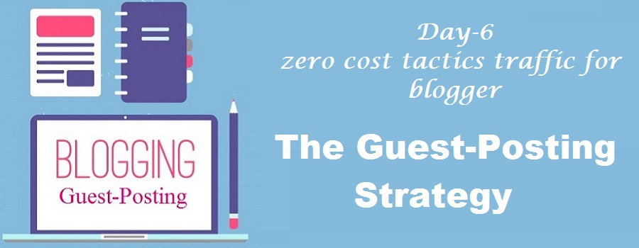 zero cost tactics to increase blog traffic-The Guest-Posting Strategy