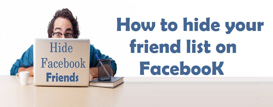 How to hide your friends list on facebook