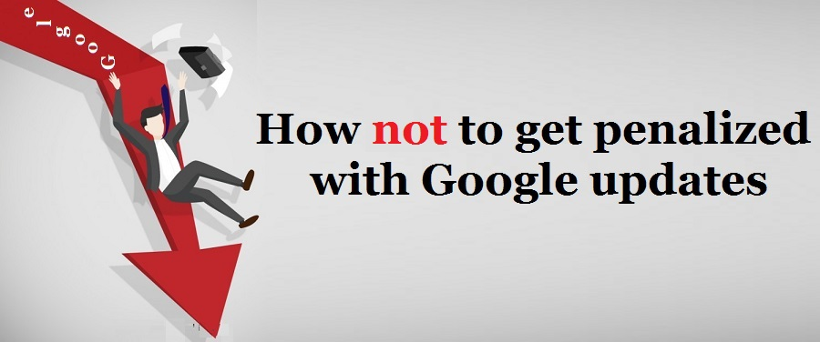 7 ways to Avoid Google Penalties