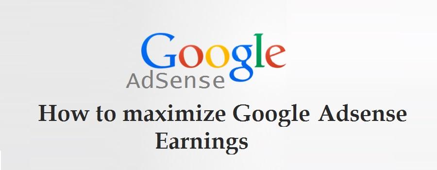 How to maximize Google Adsense Earnings
