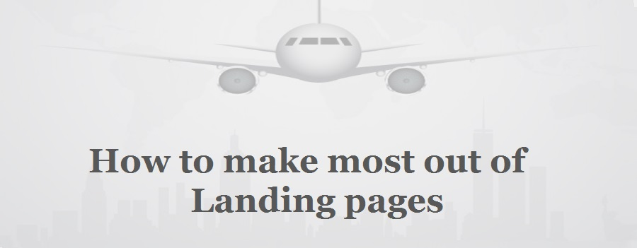 What is a Landing Page & How to make most out of landing page