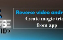 Amazing app to reverse video - Create magic trick from app