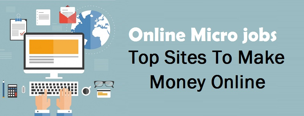 Online Micro Jobs: Top Sites To Make Money Online