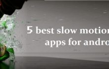5 best slow motion video apps for android - Make the world slow