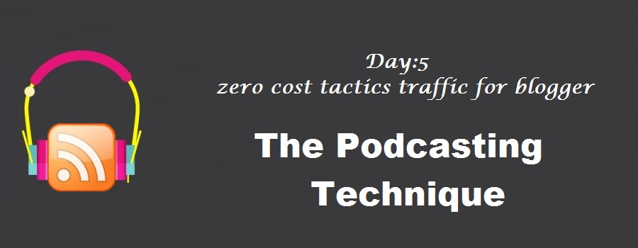 zero cost tactics to increase blog traffic- The Podcasting Technique