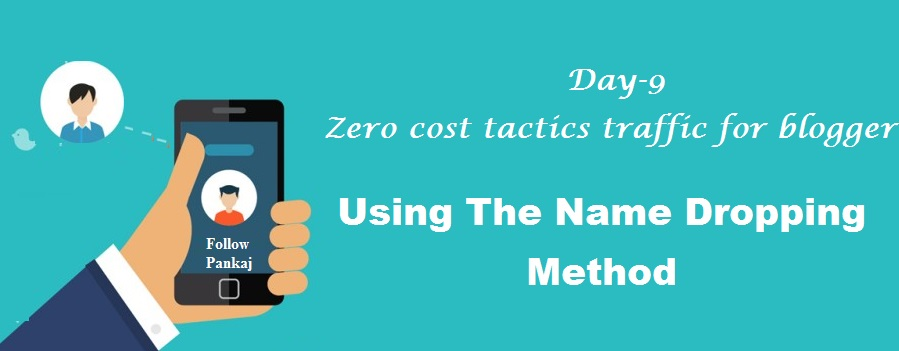 Free tactics to increase blog traffic-Using The Name Dropping Method
