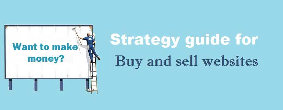 A strategy guide of Flipping websites - Buy and sell websites