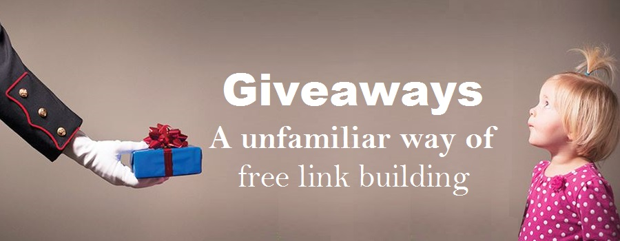 Giveaways - A unfamiliar way of free link building