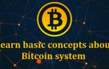 Learn basic concepts about Bitcoin system