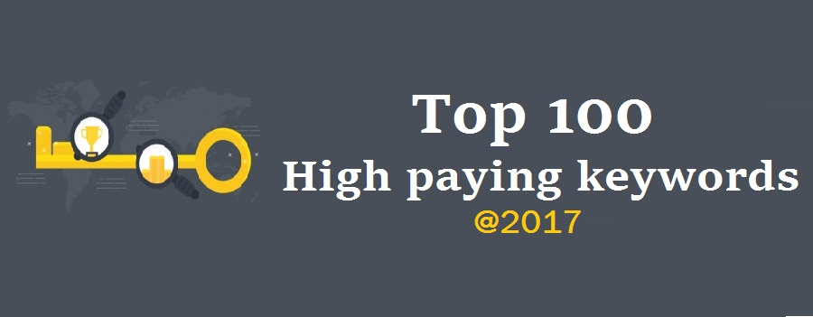 Google adsense- Top 100 high paying keywords in 2017
