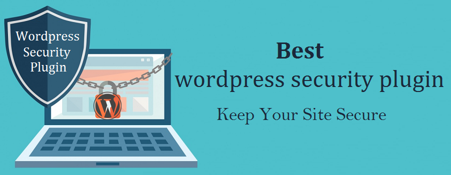 6 Best wordpress security plugin - Keep Your Site Secure