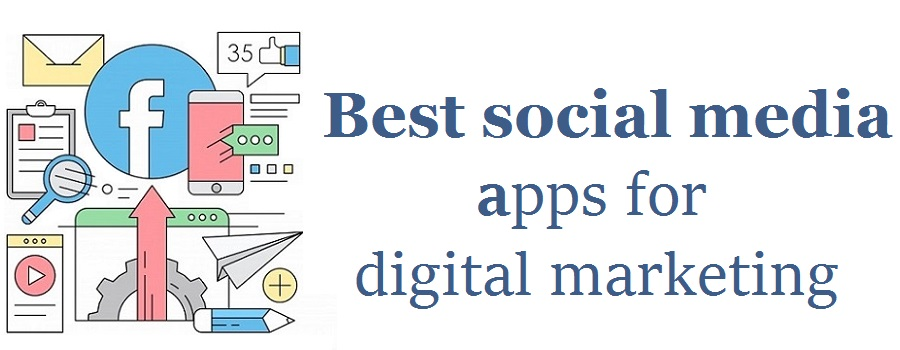 8 Best must-use social media apps for digital marketing