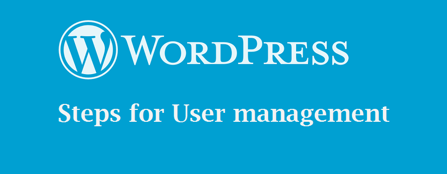 Steps for WordPress user management