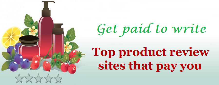Get paid to write : Top product review sites that pay you