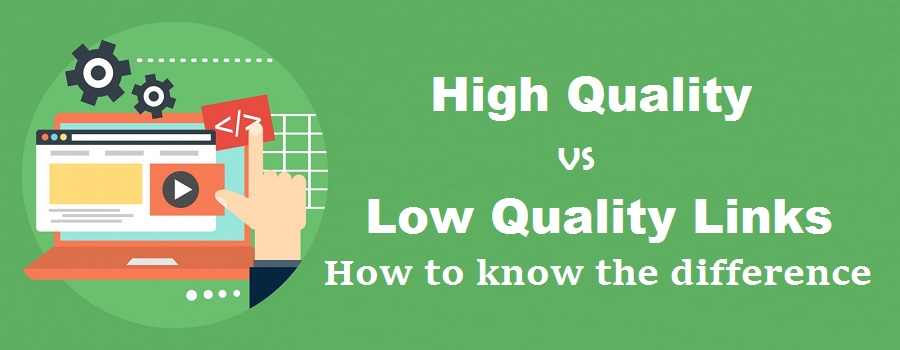 High Quality vs Low Quality Links – How to know the difference