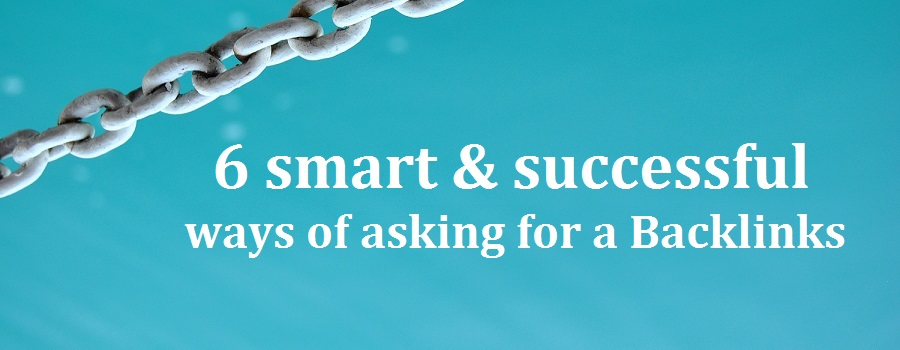 6 smart & successful ways of asking for a Backlinks