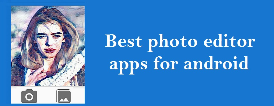 Top 10 Best photo editor app for android