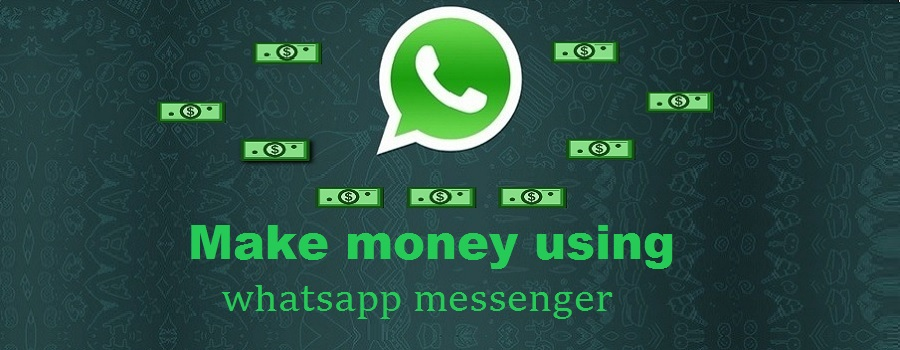make money using whatsapp