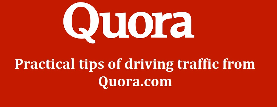 6 practical tips of driving traffic from Quora.com