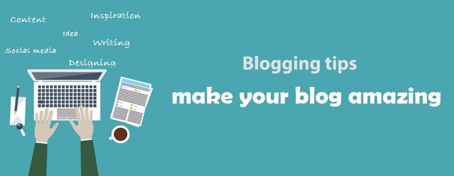 Top 50 blogging tips to make your blog amazing
