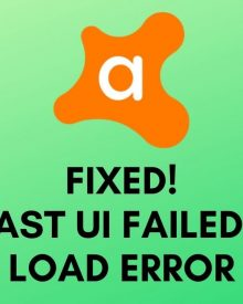 Instructions To Fix Avast UI Failed To Load Error