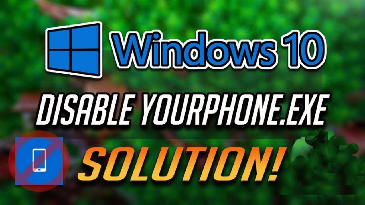What Is Yourphone.Exe in Windows 10