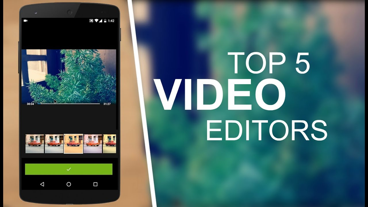 Amazing Video Editor Apps For Android
