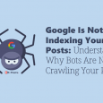Google Bots Are Not Crawling Your Site