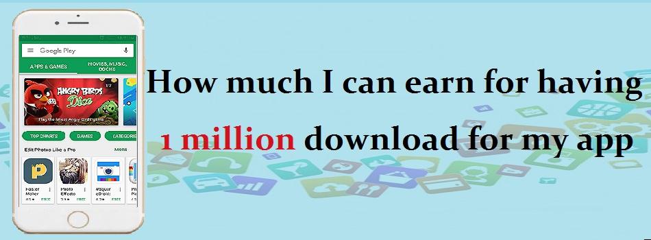 earn-by-1-million-downloads